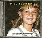 New CD - I Miss Your Smile - A compilation of Amy Fedel's Favorite Bedtime Songs by her Sister, her Friends and her Dad